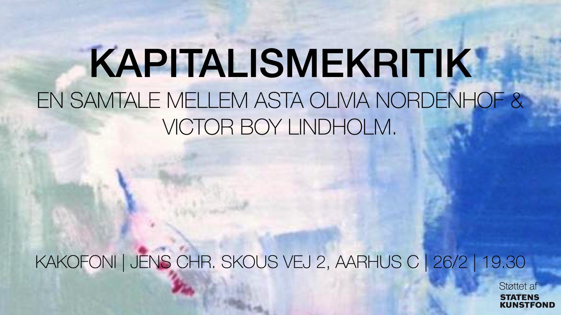 Asta Olivia Nordenhof Victor Boy Lindholm Kapitalismekritik Kakofoni